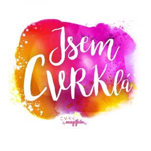 motiv-CVRK-magifesn-kolekce-Jsem-cvrkla